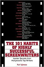 The 101 Habits Of Highly Successful Screenwriters Publisher: Adams Media