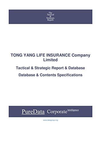 TONG YANG LIFE INSURANCE Company Limited: Tactical & Strategic Database Specifications – Korea…