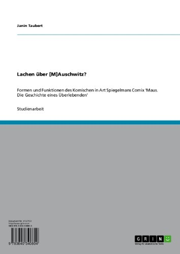 Lachen ber [M]Auschwitz?: Formen und Funktionen des Komischen  in Art Spiegelmans Comix 'Maus. Die Geschichte eines berlebenden' (German Edition)