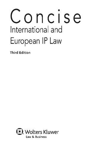 Concise International and European IP Law: Trips, Paris Convention, European Enforcement and Transfer of Technology
