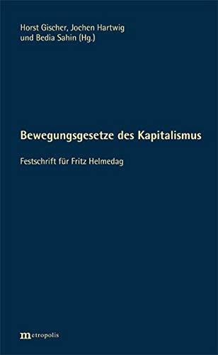 Bewegungsgesetze des Kapitalismus: Festschrift für Fritz Helmedag