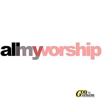 All My Worship