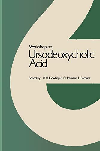 Workshop on Ursodeoxycholic Acid: Workshop held in Cortina d'Ampezzo, March 1978