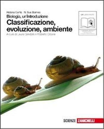 Biologia. Unintroduzione. Classificazione, evoluzione, ambiente. Per le Scuole superiori. Con espansione online