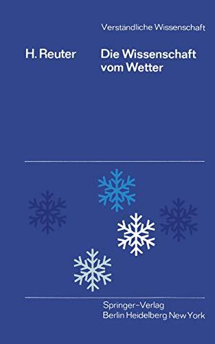 Die Wissenschaft vom Wetter (Verständliche Wissenschaft (94), Band 94)