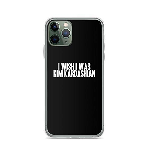 I Wish I was Kim Kardashian Phone Case Compatible with iPhone 12 11 X Xs Xr 8 7 6 6s Plus Pro Max Samsung Galaxy Note S9 S10 S20 Ultra Plus