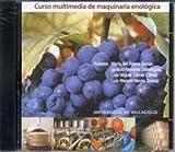 Curso multimedia de maquinaria enológica de María del . . . [et al. ] Álamo Sanza (30 jul 2004) Tapa blanda