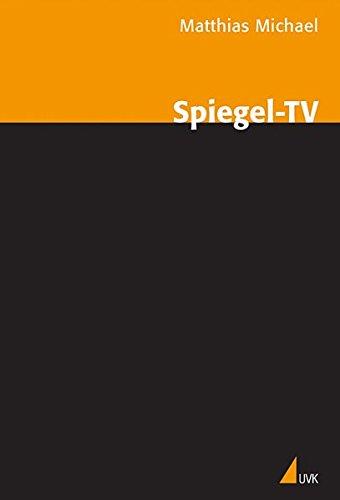 Spiegel-TV: Analyse eines politischen Fernsehmagazins