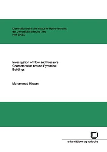 Investigation of flow and pressure characteristics around pyramidal buildings (Dissertationsreihe am Institut für Hydromechanik der Universität Karlsruhe (TH))