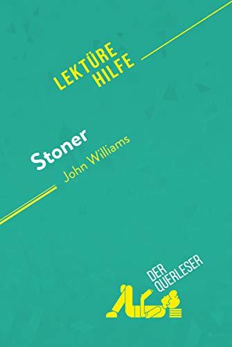 Stoner von John Williams (Lektürehilfe): Detaillierte Zusammenfassung, Personenanalyse und Interpretation (German Edition)