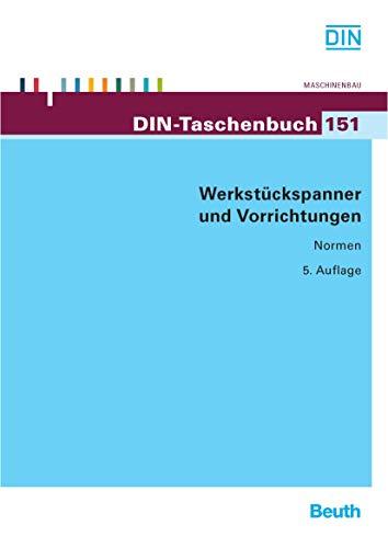 Werkstückspanner und Vorrichtungen (DIN-Taschenbuch)