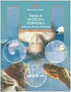Trattato di medicina ayurvedica. Guida pratica alla salute e alla longevità