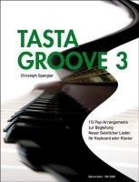 Tasta Groove 3. Liedanfänge L-Z: 113 Pop-Arrangements zur Begleitung Neuer Geistlicher Lieder für Keyboard oder Klavier