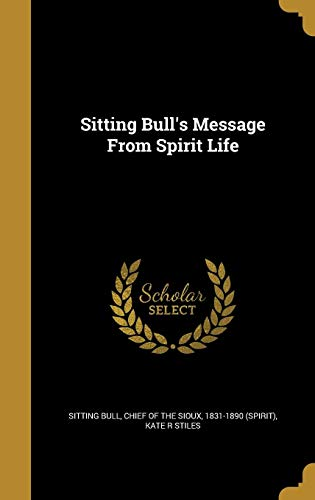 SITTING BULLS MESSAGE FROM SPI