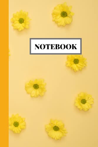 """yellow Flowers Notebook: Cool Stylish Notebook For Work, Notebook For Note Taking, Notebook Paper, Notebook For Journaling, 6\"""" * 9\"""" Inch, 120 Pages."""