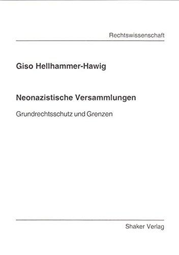 Neonazistische Versammlungen: Grundrechtsschutz und Grenzen (Berichte aus der Rechtswissenschaft)