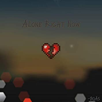 Alone Right Now