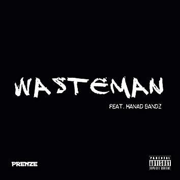 Wasteman (feat. Hanad Bandz)