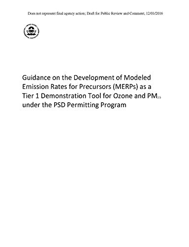 Guidance on the Development of Modeled Emission Rates for Precursors (MERPs) as a Tier 1 Demonstration Tool for Ozone and PM2.5 under the PSD Permitting Program (English Edition)