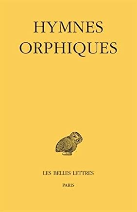 Hymnes orphiques (Collection Des Universites De France, Grecque) (French Edition) (French and Ancient Greek Edition) by Francis Vian(2014-12-01)