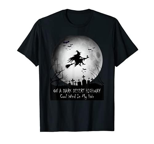 On A Dark Desert Highway-Cool Wind In My Hair Witch T-Shirt