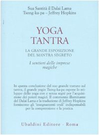 Yoga tantra. La grande esposizione del mantra segreto. I sentieri delle imprese magiche (Vol. 3)