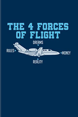 The 4 Forces Of Flight Dreams Rules Money Reality: Pilot Physics 2020 Planner | Weekly & Monthly Pocket Calendar | 6x9 Softcover Organizer | For Flight Instructors & Aviators Fans