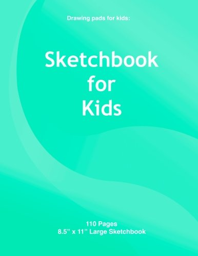 Drawing pads for kids: Sketchbook for kids: Blank drawing book for kids, 110 Pages, 8.5