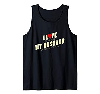 I Love My Husband When He Spanks My Ass BDSM Spanking Wife Tank Top
