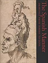 The Spanish Manner: Drawings from Ribera to Goya