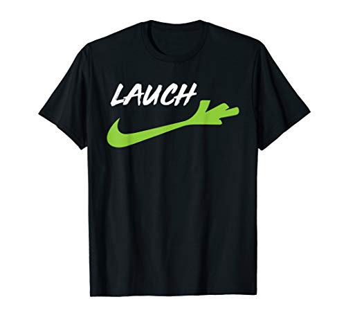 Lustiges T-Shirt mit dem Spruch: Lauch