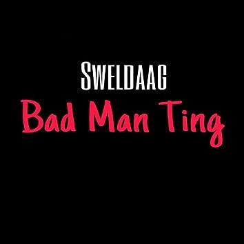 Bad Man Ting