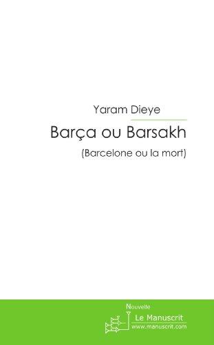 Barça ou Barsakh: Barcelone ou la mort (MT.ROMAN)
