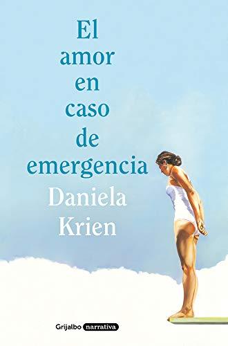 El amor en caso de emergencia (Grijalbo Narrativa)