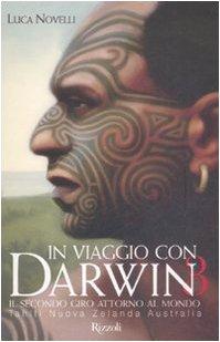 In viaggio con Darwin. Il secondo giro attorno al mondo. Ediz. illustrata. Tahiti, Nuova Zelanda, Australia (Vol. 3)