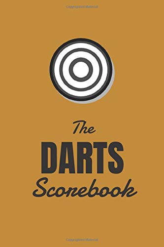 The Darts Scorebook: 6x9 game block for over 100 games of darts, with dart outs, for training or tournament for crickets, Tactics 301, 501, 701 or other games your dart counter book, scorer book