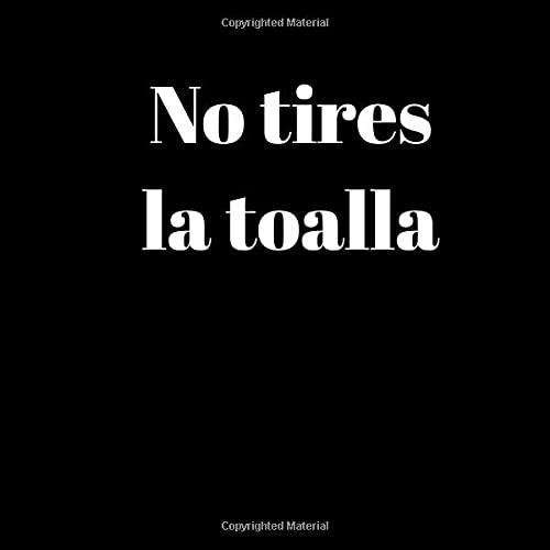 No tires la toalla – NOTEBOOK - Don't give up: Graph Paper motivational notebook - 100 Pages - Size (8.25 x 8.25 inches) ⭐