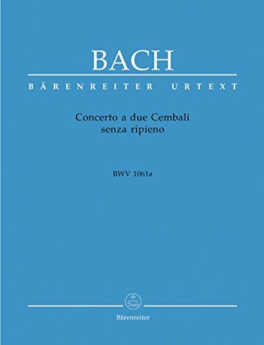 Concerto a Due Cembali Senza Ripieno Bwv 1061a. Cembalo, Klavier zu 4 Händen