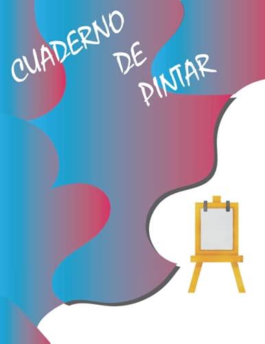 cuaderno de pintar: 120 páginas para dibujo - 120 páginas para la creatividad