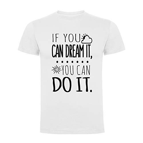 Docliick Camiseta Original Manga Corta con Frases motivadoras en inglés**IF You Can Dream IT** Camiseta Divertida.Regalo Original DCC-18025 (M)