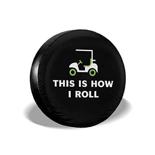 Fundas para neumáticos para fanáticos de los deportes Así es como rodamos el carrito de golf Cubierta para neumáticos de rueda de repuesto apta para remolques, vehículos recreativos, 16 pulgadas