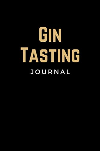 Gin Tasting Journal: Specialty Gin & Tonic Notebook Log Book Diary for Recording Gin Tastings Impressions - Unique Gin Lovers Gifts for Women & Men
