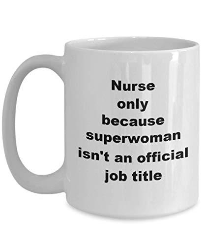 Taza divertida para enfermera veterinaria - Superwoman no es un título de trabajo oficial - La mejor idea de regalo para enfermería, enfermeras de la UCIN, practicante, estudiante, jubilada, mamá, niñ