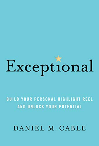 Exceptional: Build Your Personal Highlight Reel and Unlock Your Potential (English Edition)