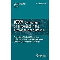IUTAM Symposium on Turbulence in the Atmosphere and Oceans: Proceedings of the IUTAM Symposium on Turbulence in the Atmosphere and Oceans Cambridge UK December 8 ─ 12 2008 (IUTAM Bookseries)【洋書】 [並行輸入品]