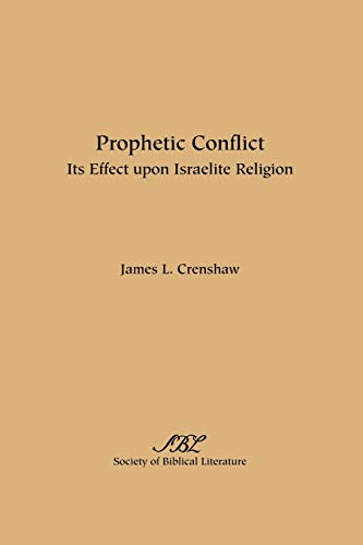 Prophetic Conflict: Its Effect Upon Israelite Religion