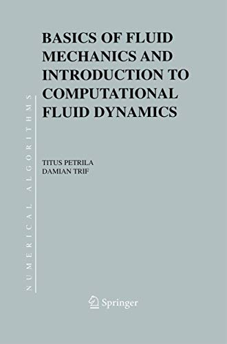 Basics of Fluid Mechanics and Introduction to Computational Fluid Dynamics (Numerical Methods and Algorithms (3))