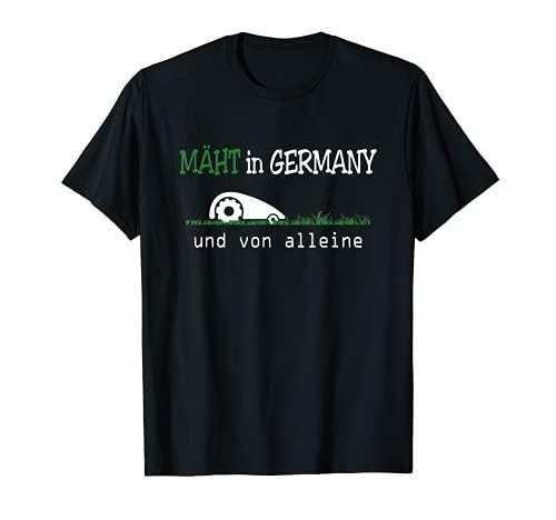 Mäht in Germany und von alleine Mähroboter Rasenmähen T-Shirt