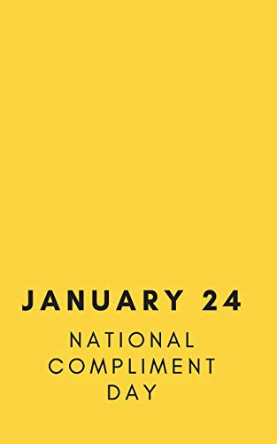 JANUARY 24 NATIONAL COMPLIMENT DAY: I ADORE YOU YOU ROCK YOURE AMAZING CELEBRATE NATIONAL COMPLIMENT DAY