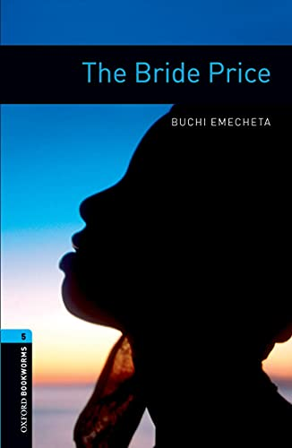 The Bride Price (Oxford Bookworms Library, Stage 5)の詳細を見る